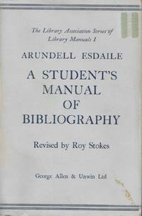 image of A STUDENT'S MANUAL Of BIBLIOGRAPHY.; Revised by Roy Stokes