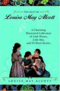 image of The Best of Louisa May Alcott: A Charming Illustrated Collection of Little Women, Little Men, and 24 Short Stories