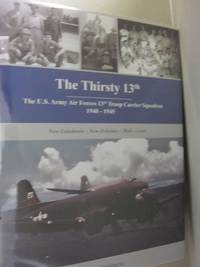 The Thirsty 13th: The U.S. Army Air Forces 13th Troop Carrier Squadron, 1940-1945