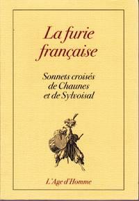 La furie française.  Sonnets croisés de Chaunes et de Sylvoisal.