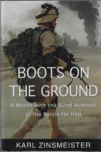 image of Boots on the Ground: A Month with the 82nd Airborne in the Battle for Iraq