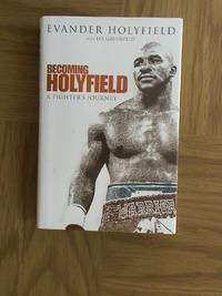 Becoming Holyfield : A Fighter's Journey       **1st edition/1st printing/SIGNED**