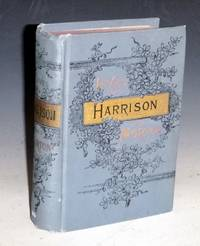 Life of Gen. Ben Harrison; Also Life of Hon. Levi P. Morton