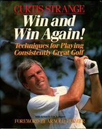 image of Win And Win Again! Techniques For Playing Consistently Great Golf