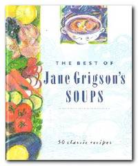 The Best of Jane Grigson's Soups  Fifty Classic Recipes