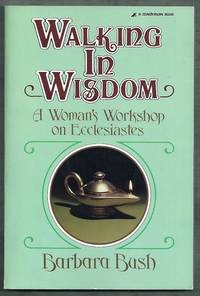 Walking in Wisdom. A Woman's Workshop on Ecclesiastes