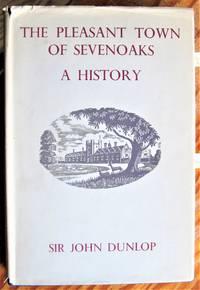 The Pleasant Town of Sevenoaks. A History