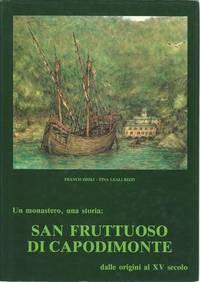 Un Monastero, una storia: San Fruttuoso Di Capodimonte in Italian HC by Franco Dioli and Tina...