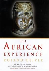 African Experience: From Olduvai Gorge To The 21st Century (History of Civilization)