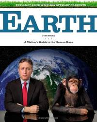 image of The Daily Show with Jon Stewart Presents Earth (The Book): A Visitor's Guide to
