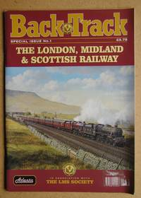 Back Track: Special Issue No. 1. The London, Midland & Scottish Railway.