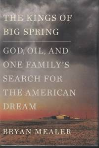 image of Kings Of Big Spring God, Oil and One Family's Search for the American Dream
