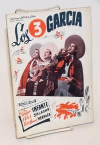 Los 3 Garcia. Esta novela cinematografica, basada en la pelicula del mismo titulo, se desarrolla en la \'placida\' ciudad de San Luis de la Paz (Mexico) [&c &c]