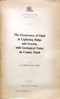 The Occurrence of Opal at Lightning Ridge and Grawin .with geological notes on County Finch