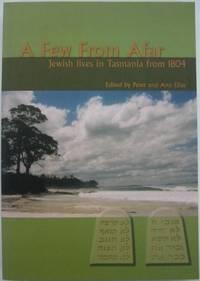 A Few From Afar : Jewish Lives in Tasmania from 1804.