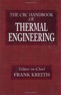 CRC Handbook of Thermal Engineering (Mechanical and Aerospace Engineering Series) by CRC Press - Hardcover - 1999-09-03 - from Books Express and Biblio.com