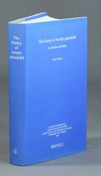 The poetry of Arnorr jarlaskald: An edition and study