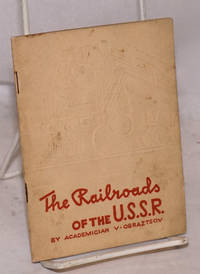 The railroads of the U.S.S.R.