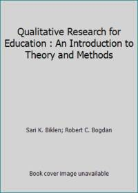 Qualitative Research for Education : An Introduction to Theory and Methods