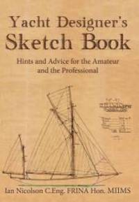 image of Yacht Designer's Sketch Book: Hints and Advice for the Amateur and the Professional