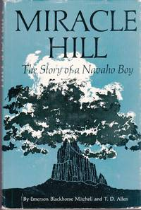 Miracle Hill: The Story of a Navaho Boy