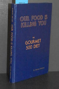 image of Our Food is Killing You; The Gourmet 500 Diet