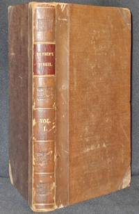 The Works of Virgil, Translated into English Verse by Mr. Dryden; A New Edition, Revised and Corrected by John Carey Vol. I.