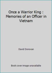 image of Once a Warrior King : Memories of an Officer in Vietnam