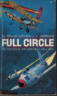 image of Full Circle The Tactics of Air Fighting 1914-1964