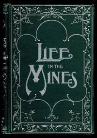 image of LIFE IN THE MINES; Or Crime Avenged. Including Thrilling Adventures Among Miners and Outlaws. Copiously Illustrated by H.S. DeLay.