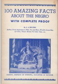 100 Amazing Facts about the Negro, with Complete Proof