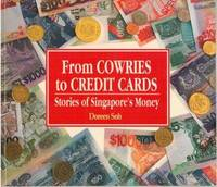 From Cowries to Credit Cards: Stories of Singapore\'s Money