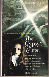 The Gypsy's Curse by  Robin Carol - Paperback - 1st Printing - 1971 - from John Thompson and Biblio.com