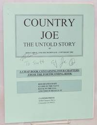 Country Joe: the untold story. A chapbook containing four chapters from the forthcoming book