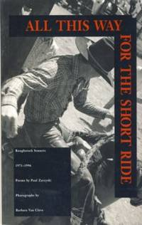 All This Way for the Short Ride: Roughstock Sonnets 1971-1996 Poems