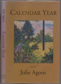 Calendar Year by  Julie AGOOS - First Edition - 1996 - from Between the Covers- Rare Books, Inc. ABAA (SKU: 436472)