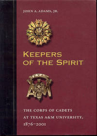 image of Keepers of the Spirit: The Corps of Cadets at Texas A&m University, 1876-2001