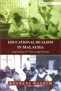 Educational Dualism in Malaysia: Implications for Theory and Practice