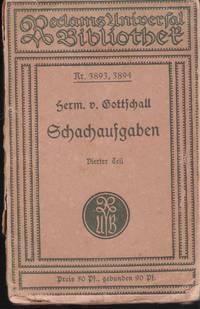 Sammlung von Schachaufgaben. Vierter Teil by Hermann von Gottschall - Paperback - First Edition - 1898 - from Judith Books (SKU: biblio1119)