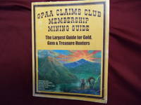 GPAA. Claims Club Membership Mining Guide. The Largest Guide for Gold, Gem & Treasure Hunters