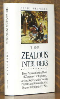 THE ZEALOUS INTRUDERS THE WESTERN REDISCOVERY OF PALESTINE