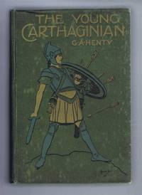 The Young Carthaginian, A Story of the Times of Hannibal