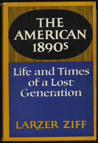 The American 1890s: The Life And Times Of A Lost Generation