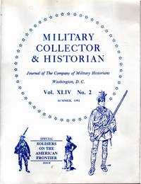 Military Collector & Historian: Volume XLIV. 2: Summer, 1992