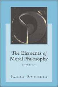 The Elements of Moral Philosophy by James Rachels - Paperback - 2002-05-04 - from Books Express and Biblio.com