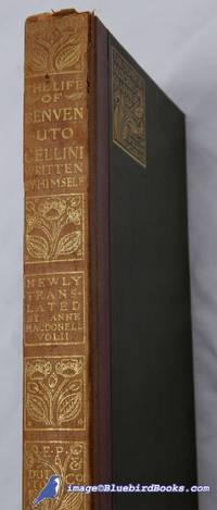 The Life of Benvenuto Cellini, Written by Himself: Volume Two only (The  Temple Autobiographies series)