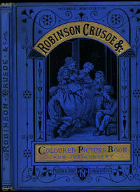 Robinson Crusoe, The Clever Cats, &c. | A Picture-Book For the Nursery, Containing Sixteen Coloured Illustrations