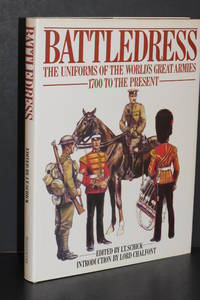 Battledress; The Uniforms of the World's Greatest Armies 1700 to the Present by  Editor I.T. Schick - 1st Edition - 1983 - from Walnut Valley Books/Books by White (SKU: 007300)