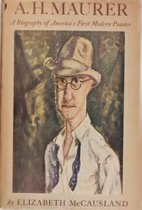 A. H. Maurer, a Biography of America's First Modern Painter