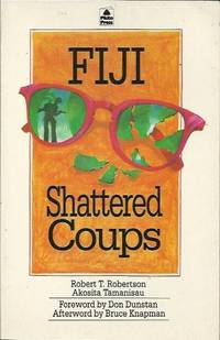 Fiji: Shattered Coups by  Akosita  Robert T. and Tamanisau  - Paperback  - from Fine Print Books (SKU: 75009)